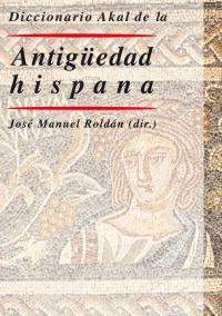 DICCIONARIO DE LA ANTIGUEDAD HISPANA