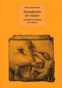 Reivindicacion Del Centauro - Antonio Gomez Ramos