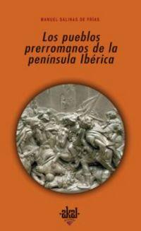 Los pueblos prerromanos de la peninsula iberica - Manuel Salinas De Frias