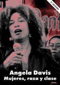 Mujeres, Raza Y Clase - Angela Y. Davis