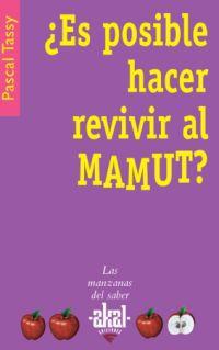 ¿es Posible Hacer Revivir Al Mamut? - Pascal Tassy