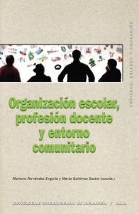 ORGANIZACION ESCOLAR, PROFESION DOCENTE Y ENTORNO COMUNITARIO