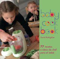 Baby Cook Book - 77 Recetas E Ideas De Chef Para Bebe - David Rathgeber