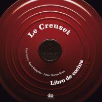 Le Creuset - Libro De Cocina - Elisa Vergne / David Rathgeber