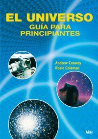 Universo, El - Guia Para Principiantes - Andrew Conway / Rosie Coleman