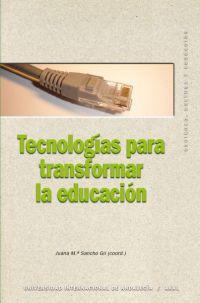 TECNOLOGIAS PARA TRANSFORMAR LA EDUCACION