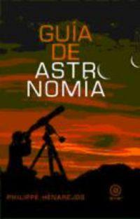 Guia De Astronomia - Philippe Henarejos