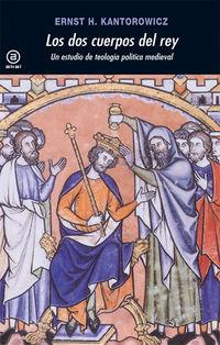 Dos Cuerpos Del Rey, Los - Un Estudio De Teologia Politica Medieval - Ernst H. Kantorowicz