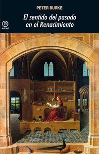 El sentido del pasado en el renacimiento - Peter Burke