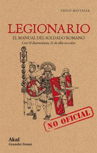 LEGIONARIO - EL MANUAL DEL SOLDADO ROMANO