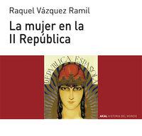 La mujer en la ii republica - Raquel Vazquez Ramil