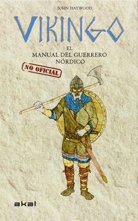 Vikingo - El Manual (no Oficial) Del Guerrero Nordico - John Haywood