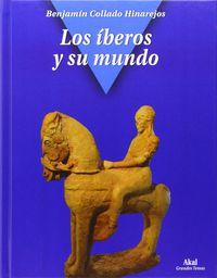 Los iberos y su mundo - Benjamin Collado Hinarejos