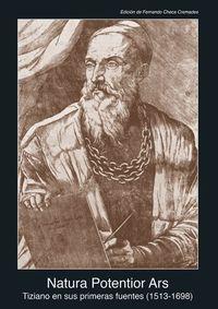 Natura Potentior Ars - Tiziano En Sus Primeras Fuentes (1513-1681) - Aa. Vv.