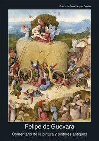 Comentario De La Pintura Y Pintores Antiguos - Felipe De Guevara