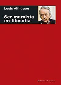 Ser Marxista En Filosofia - Louis Althusser