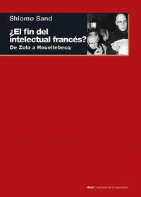 ¿el Fin Del Intelectual Frances? - Shlomo Sand