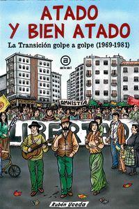 Atado Y Bien Atado - La Transicion Golpe A Golpe (1969-1981) - Ruben Uceda