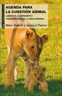 AGENDA PARA LA CUESTION ANIMAL - LIBERTAD, COMPASION Y COEXISTENCIA EN LA ERA HUMANA