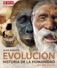 (2 Ed) Evolucion - Historia De La Humanidad - Alice Roberts