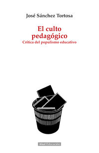 CULTO PEDAGOGICO, EL - CRITICA DEL POPULISMO EDUCATIVO