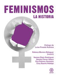 Feminismos - La Historia - Cory Duarte Hidalgo / [ET AL. ]