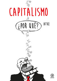 Capitalismo ¿por Que? - Atxe