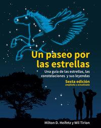 (6 Ed) Paseo Por Las Estrellas, Un - Una Guia De Las Estrellas, Las Constelaciones Y Sus Leyendas - Milton D. Heifetz / Wil Tirion