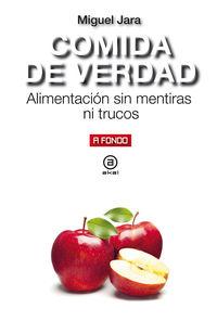 COMIDA DE VERDAD - ALIMENTACION SIN MENTIRAS NI TRUCOS