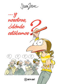 Y Nosotras, ¿donde Estabamos? - Silvia Ziche