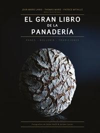 Gran Libro De La Panaderia, El - Panes-Bolleria-Tradiciones - Patrice Mitaille / Thomas Marie / Jean-Marie Lanio