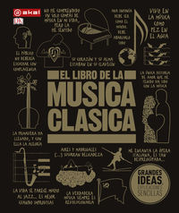 LIBRO DE LA MUSICA CLASICA, EL - UNA COMPLETA GUIA DE MUSICA CLASICA PARA TODOS