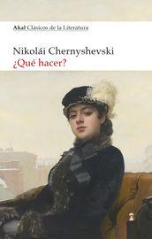 ¿que Hacer? - Nikolai Gavrilovich Chernyshevsky