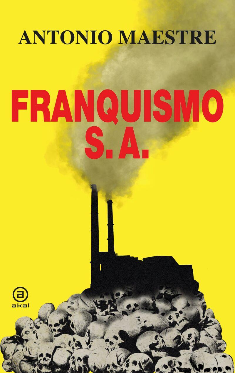 FRANQUISMO S. A.