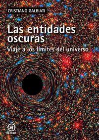 ENTIDADES OSCURAS, LAS - VIAJE A LOS LIMITES DEL UNIVERSO