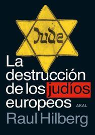 La (3 ed) destruccion de los judios europeos - Raul Hilberg