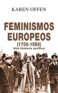 FEMINISMOS EUROPEOS (1700-1950) - UNA HISTORIA POLITICA