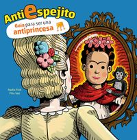 ANTIESPEJITO - GUIA PARA NO SER UNA PRINCESA IDEAL