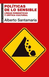 POLITICAS DE LO SENSIBLE - LINEAS ROMANTICAS Y CRITICA CULTURAL