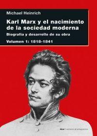 karl marx y el nacimiento de la sociedad moderna i - biografia y desarrollo de su obra 1 (1818-1841) - Michael Heinrich