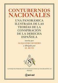CONTUBERNIOS NACIONALES - UNA PANORAMICA ILUSTRADA DE LAS TEORIAS DE LA CONSPIRACION DE LA DERECHA ESPAÑOLA