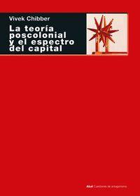 TEORIA POSCOLONIAL Y EL ESPECTRO DEL CAPITAL, LA