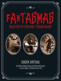 FANTASMAS - RELATOS VICTORIANOS Y EDUARDIANOS (ED. ANOTADA)