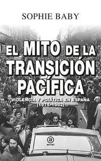 EL MITO DE LA TRANSICION PACIFICA - VIOLENCIA Y POLITICA EN ESPAÑA (1975-1982)