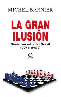 LA GRAN ILUSION - DIARIO SECRETO DEL BREXIT (2016-2020)