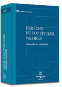 Derecho De Los Titulos Valores - Jose Maria De Eizaguirre