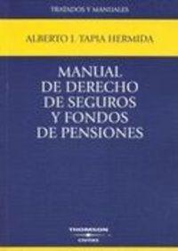 Manual De Derecho De Seguros Y Fondos De Pensiones - Alberto J. Tapia Hermida