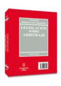LEGISLACION SOBRE ARBITRAJE = LEGISLATION ON ARBITRATION
