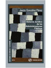 Sistema Juridico De Las Administraciones Publicas - Jesus Gonzalez Perez