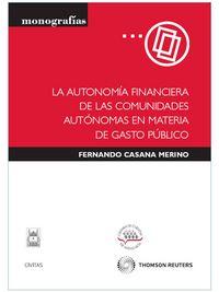 AUTONOMIA FINANCIERA DE LAS CC. AA. EN MATERIA DE GASTO PUBLICO